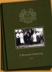 A Brosnan Gathering 2013 - the stories behind the name and the families who carry it proudly.