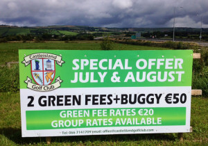 Castleisland Golf Club letting the golfing world know all about its value-for-money offers at the course on the rolling hills over this sign at the Tralee Road Round-about. For bookings contact Mairead on 066 71 41709 ©Photograph: