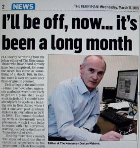 Retiring editor, Declan Malone revealing all in The Kerryman this morning.