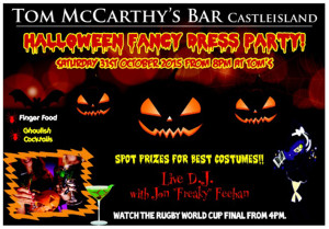 After this bumper weekend in Castleisland, a Halloween Party is the next big event at Tom McCarthy's Bar.