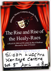 The poster foe the Ray O'Sullivan penned play, The Rise and Rise of the Healy Raes advertising its Scartaglin date.