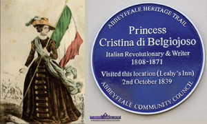 Princess Cristina Belgiojoso (1808 – 1871) – a notable visitor to Abbeyfeale in days of yore and the present day Plaque for a Princess in Abbeyfeale.