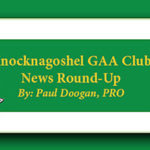 Knocknagoshel GAA Club News Round Up