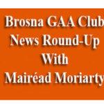 Brosna GAA Club and Parish News Round-Up